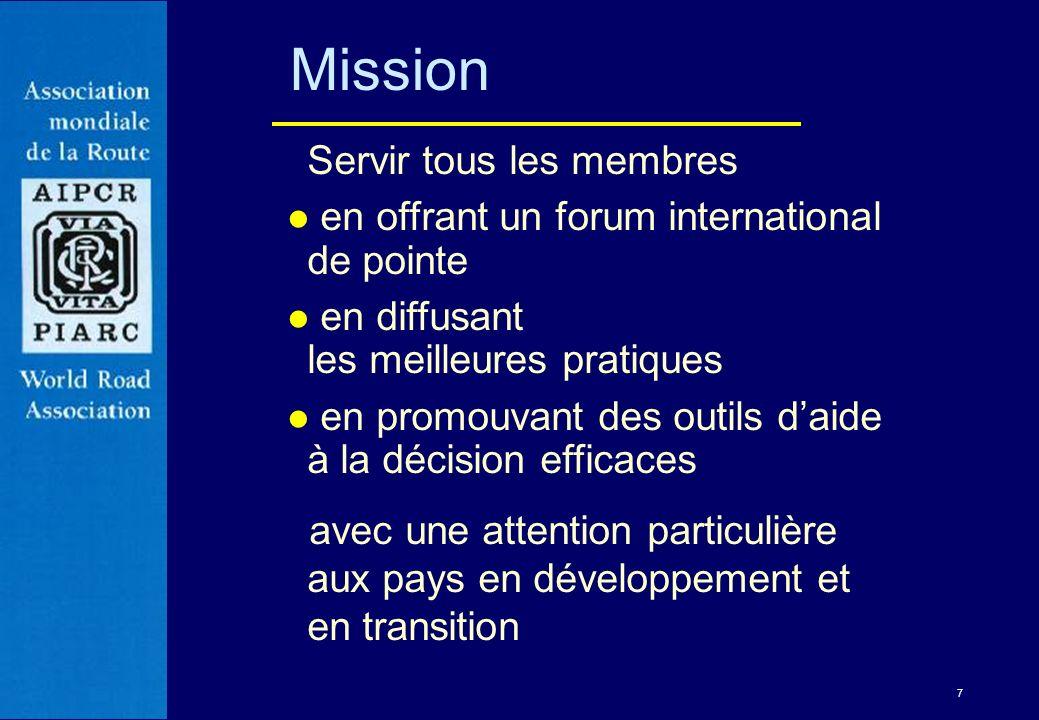 7 Mission Servir tous les membres l en offrant un forum international de pointe l en diffusant les meilleures pratiques l en promouvant des outils dai
