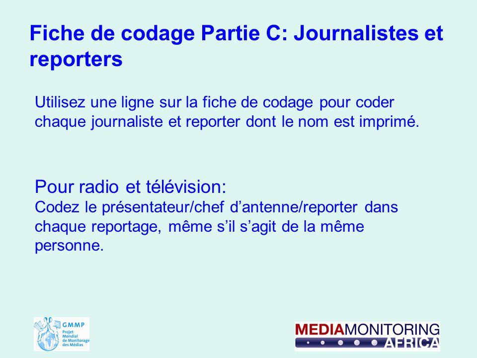Fiche de codage Partie C: Journalistes et reporters Utilisez une ligne sur la fiche de codage pour coder chaque journaliste et reporter dont le nom est imprimé.