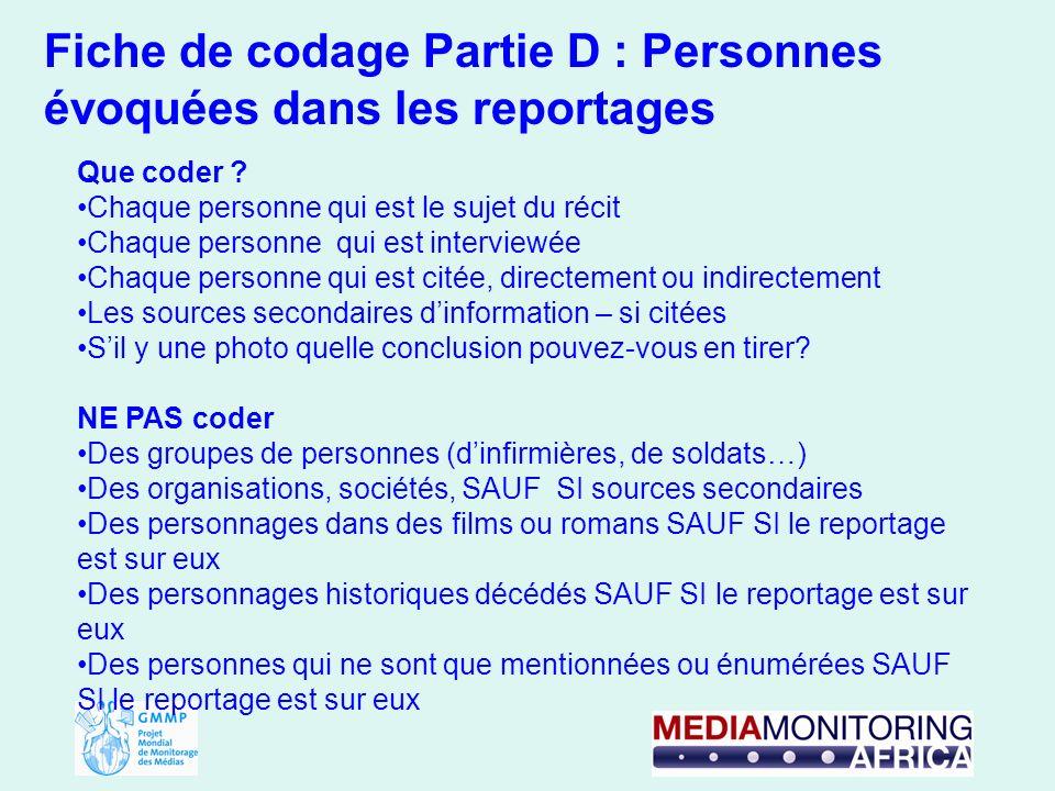 Fiche de codage Partie D : Personnes évoquées dans les reportages Que coder .