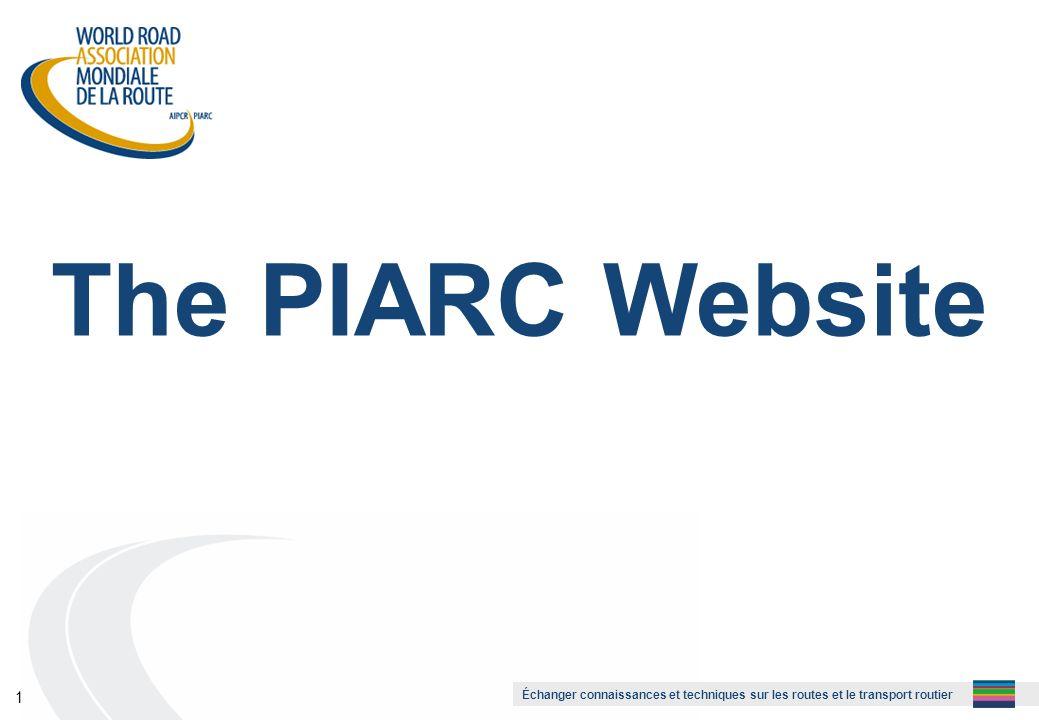 Échanger connaissances et techniques sur les routes et le transport routier 1 The PIARC Website