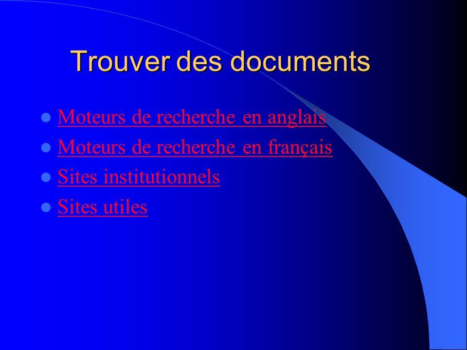 Trouver des documents Moteurs de recherche en anglais Moteurs de recherche en français Moteurs de recherche en français Sites institutionnels Sites utiles