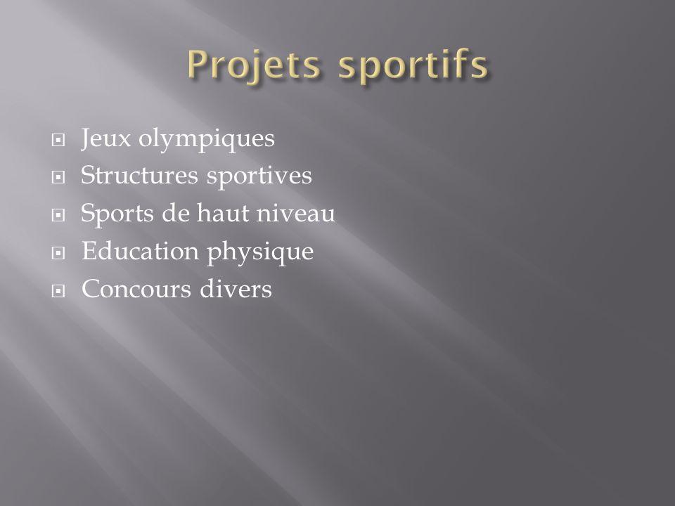 Jeux olympiques Structures sportives Sports de haut niveau Education physique Concours divers
