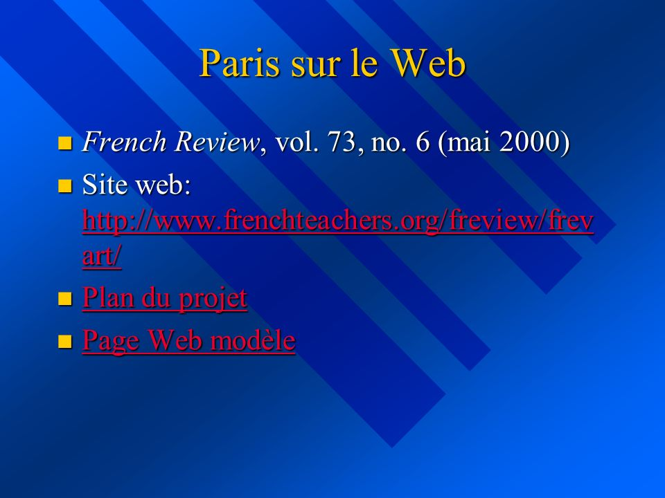 Paris sur le Web French Review, vol. 73, no. 6 (mai 2000) French Review, vol.