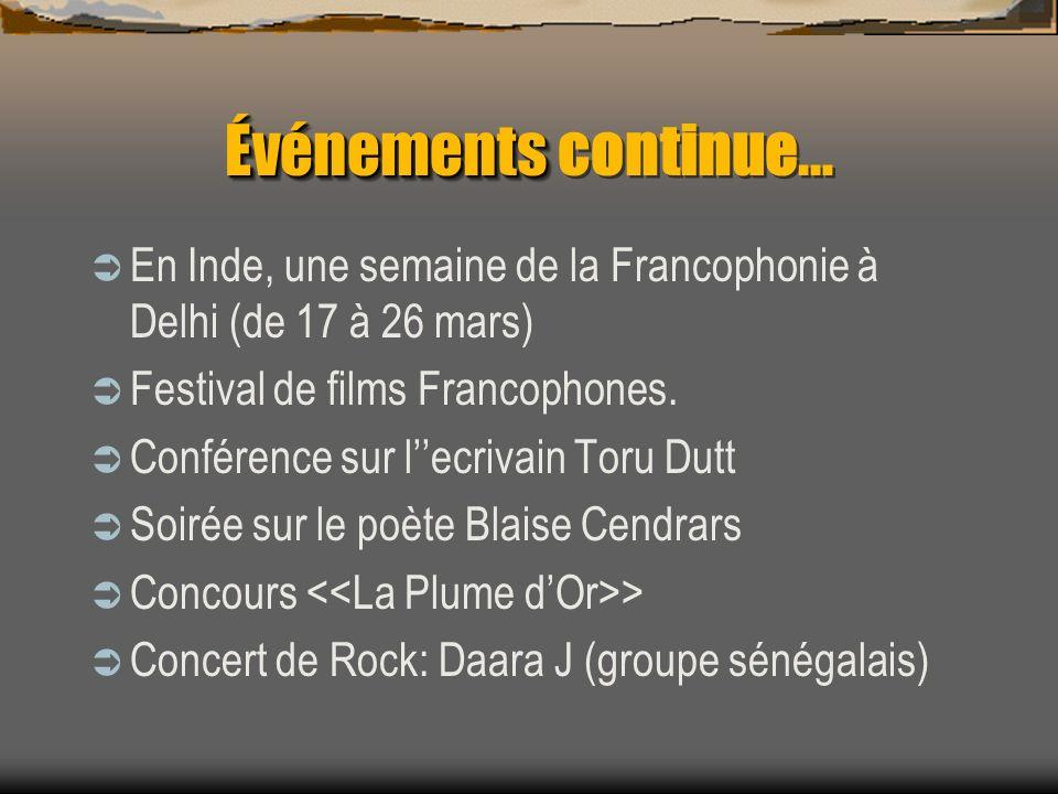 Événements Événements continue… En Inde, une semaine de la Francophonie à Delhi (de 17 à 26 mars) Festival de films Francophones.