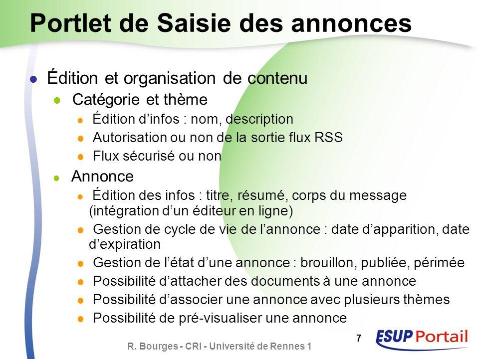 R. Bourges - CRI - Université de Rennes 1 7 Portlet de Saisie des annonces Édition et organisation de contenu Catégorie et thème Édition dinfos : nom,