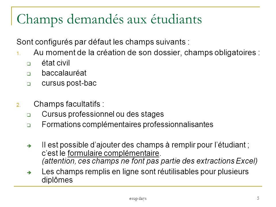 esup days 5 Champs demandés aux étudiants Sont configurés par défaut les champs suivants : 1. Au moment de la création de son dossier, champs obligato