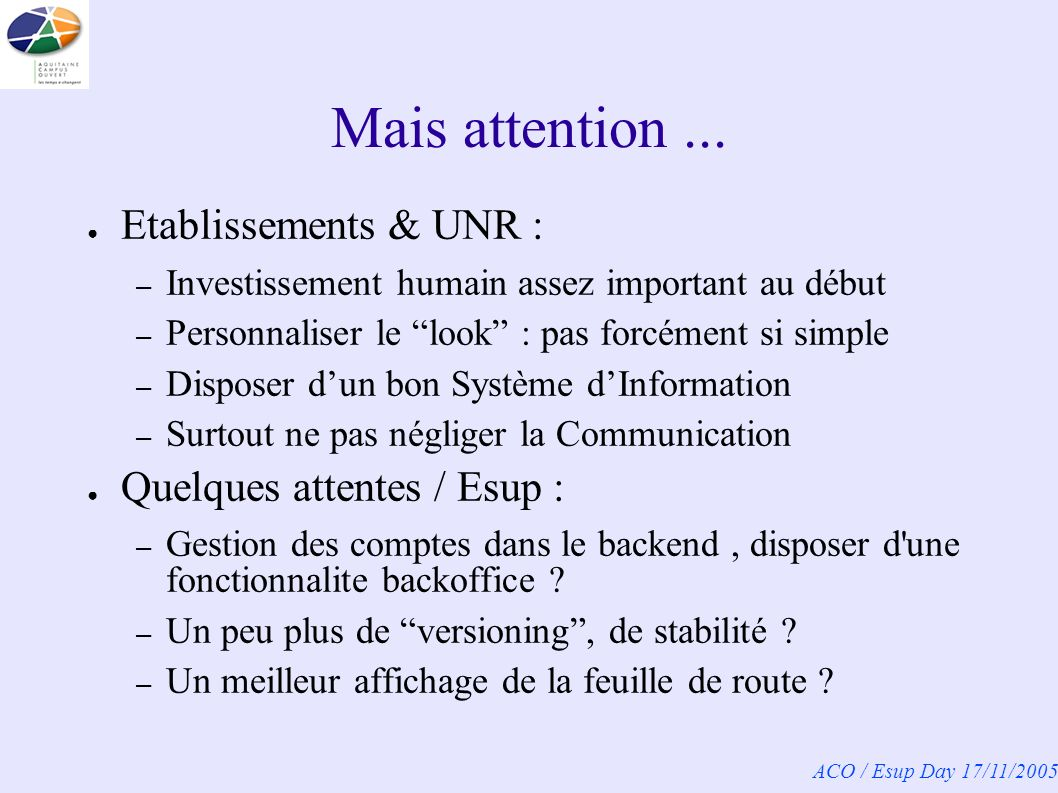 ACO / Esup Day 17/11/2005 Mais attention...