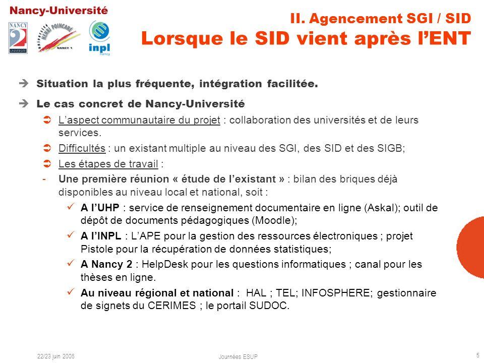 22/23 juin 2006 Journées ESUP 6 Les étapes de travail (suite) : 2ème réunion visant à « cartographier » les publics des 3 établissements, leurs besoins et à proposer des services adaptés.