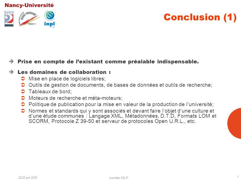 22/23 juin 2006 Journées ESUP 7 Conclusion (1) Prise en compte de lexistant comme préalable indispensable.