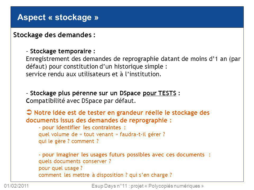 01/02/2011Esup Days n°11 : projet « Polycopiés numériques » Stockage des demandes : - Stockage temporaire : Enregistrement des demandes de reprographi