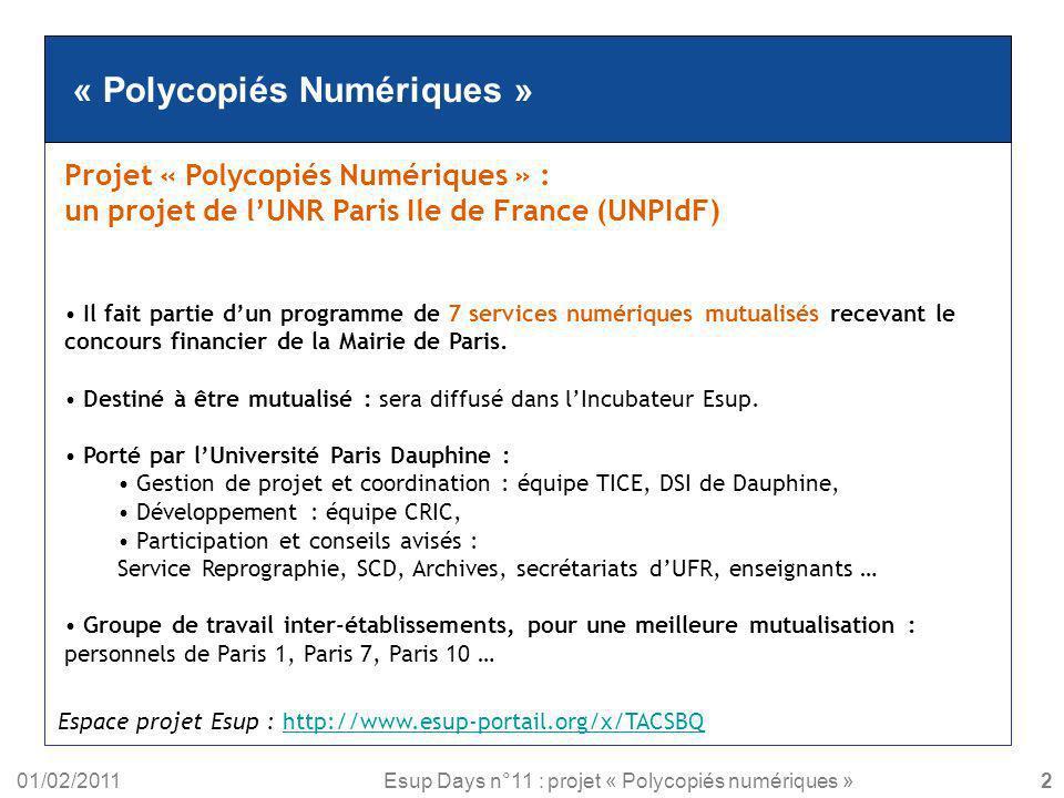 01/02/2011Esup Days n°11 : projet « Polycopiés numériques » « Polycopiés Numériques » Projet « Polycopiés Numériques » : un projet de lUNR Paris Ile d