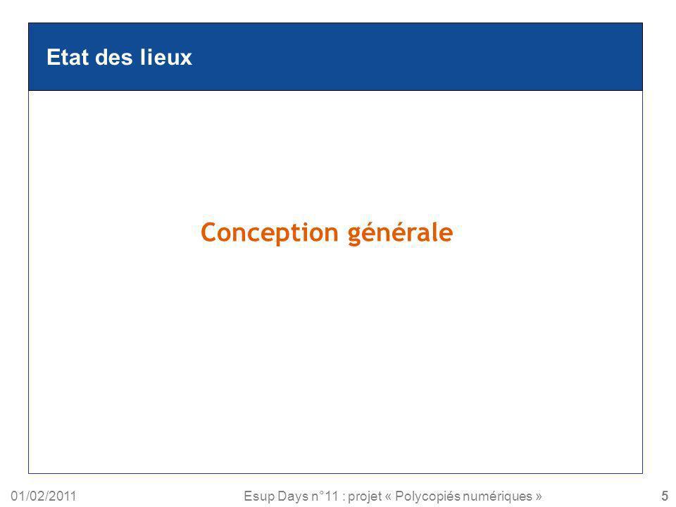 01/02/2011Esup Days n°11 : projet « Polycopiés numériques » Etat des lieux Conception générale 5