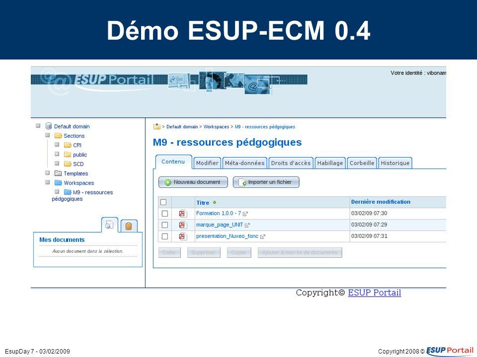 Copyright 2008 ©EsupDay 7 - 03/02/2009 Démo ESUP-ECM 0.4