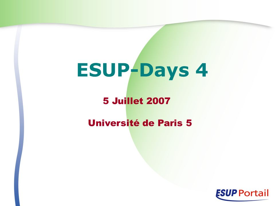 ESUP-Days 4 5 Juillet 2007 Université de Paris 5