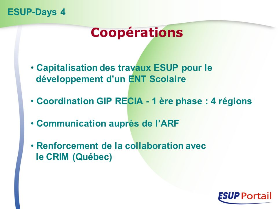 Capitalisation des travaux ESUP pour le développement dun ENT Scolaire Coordination GIP RECIA - 1 ère phase : 4 régions Communication auprès de lARF R