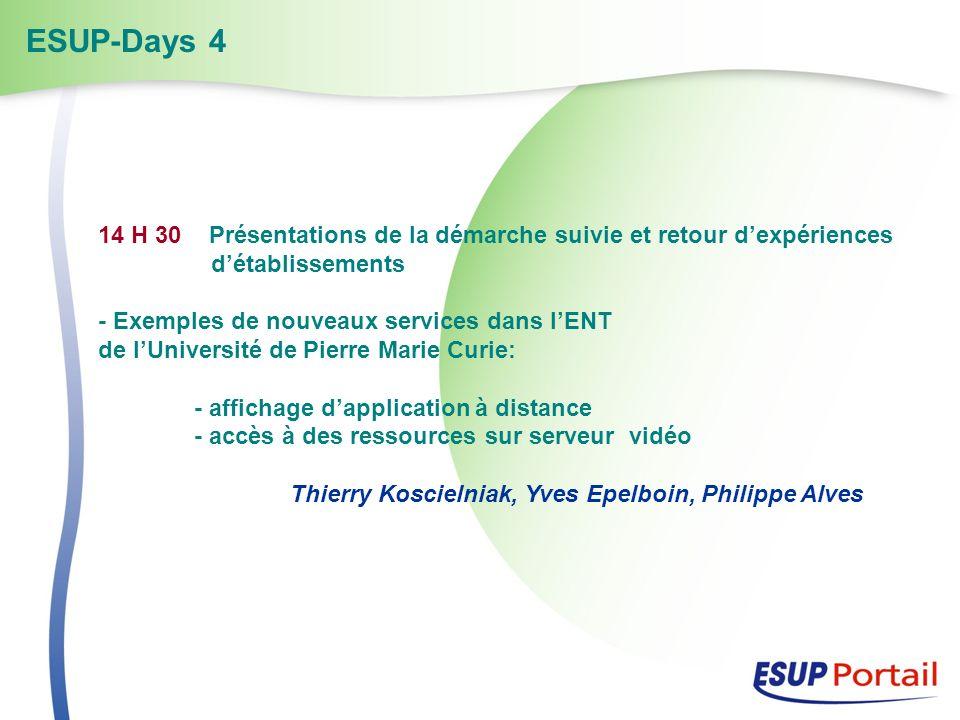 14 H 30 Présentations de la démarche suivie et retour dexpériences détablissements - Exemples de nouveaux services dans lENT de lUniversité de Pierre
