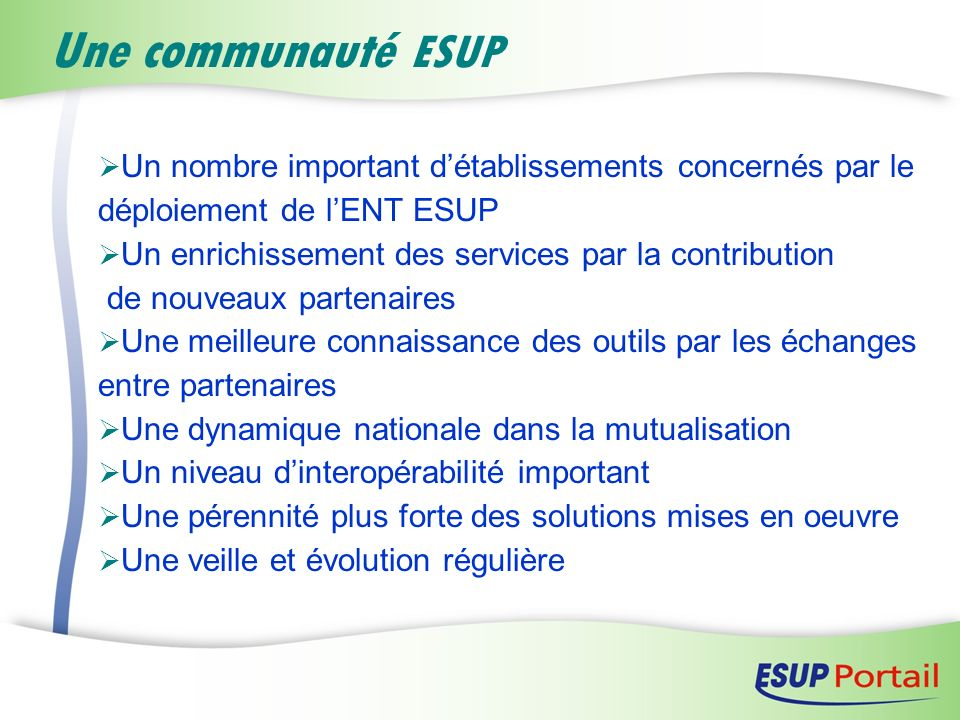 Un nombre important détablissements concernés par le déploiement de lENT ESUP Un enrichissement des services par la contribution de nouveaux partenair