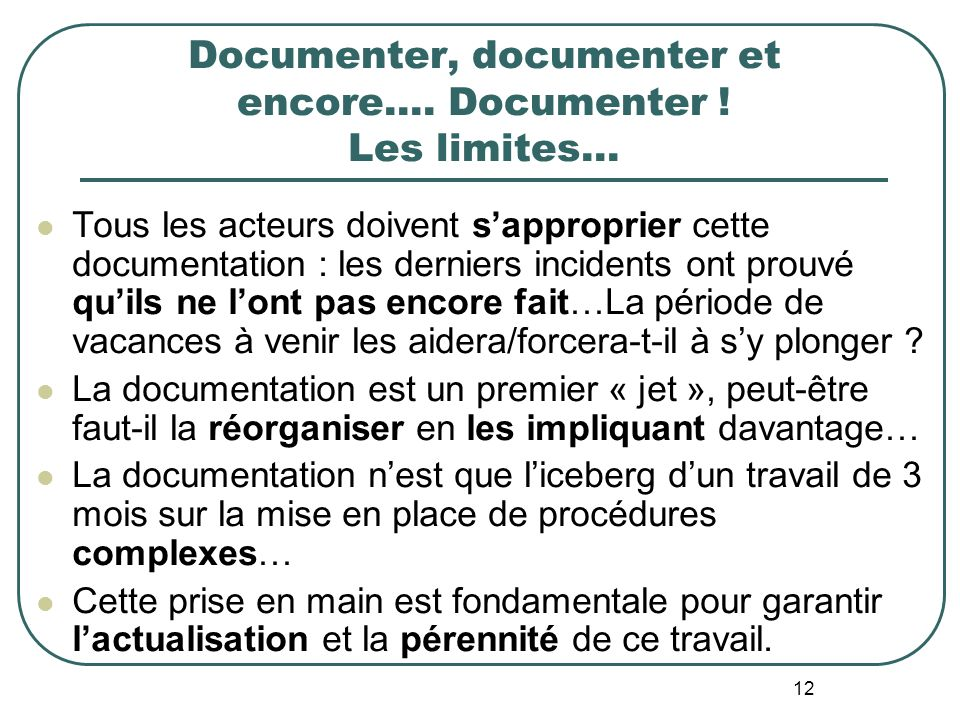 12 Documenter, documenter et encore…. Documenter .