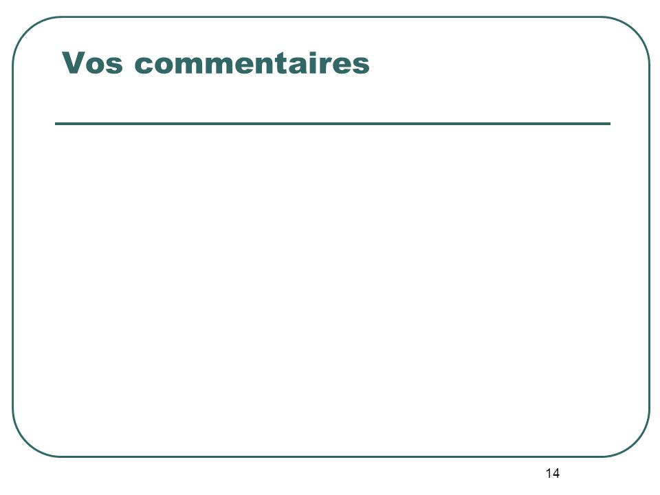 14 Vos commentaires