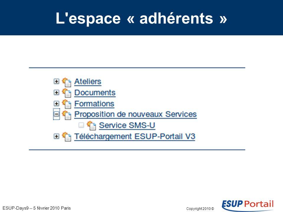 Copyright 2010 © ESUP-Days9 -- 5 février 2010 Paris L espace « adhérents »