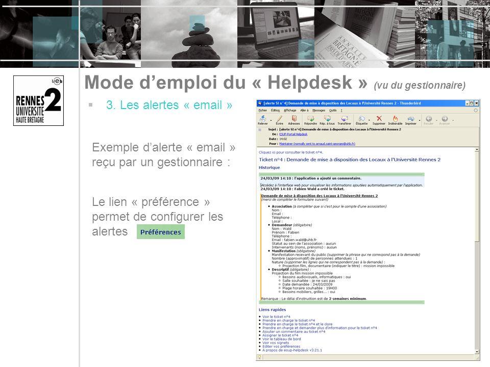 Mode demploi du « Helpdesk » (vu du gestionnaire) 3. Les alertes « email » Exemple dalerte « email » reçu par un gestionnaire : Le lien « préférence »