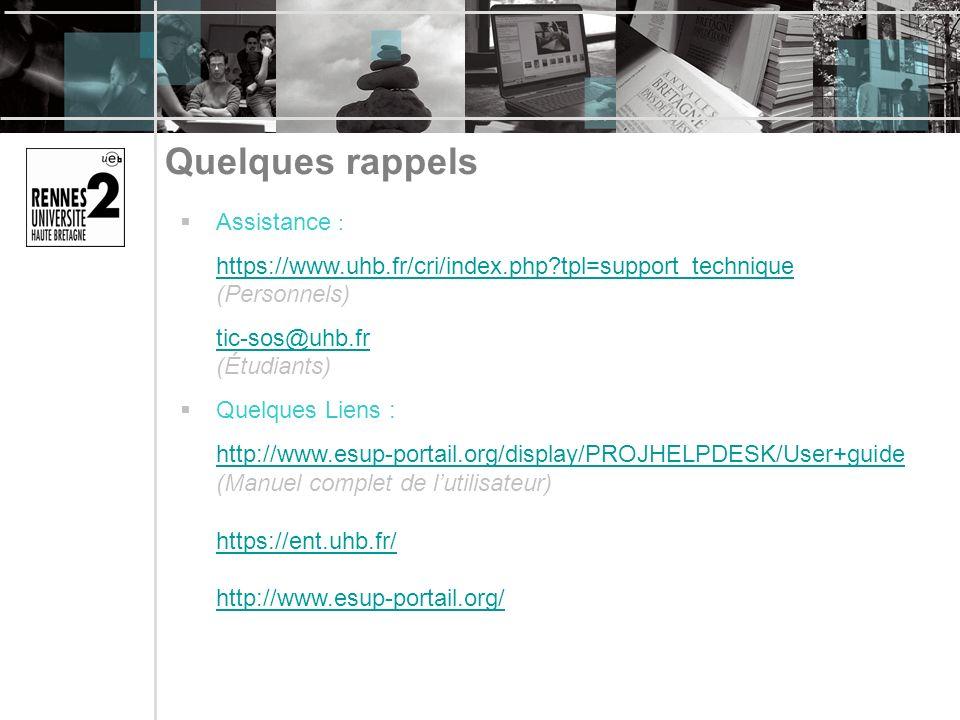 Quelques rappels Assistance : https://www.uhb.fr/cri/index.php?tpl=support_technique https://www.uhb.fr/cri/index.php?tpl=support_technique (Personnel