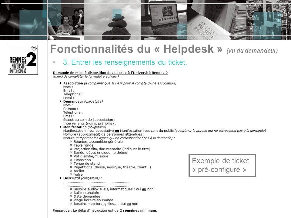 Fonctionnalités du « Helpdesk » (vu du demandeur) 3. Entrer les renseignements du ticket. Exemple de ticket « pré-configuré »