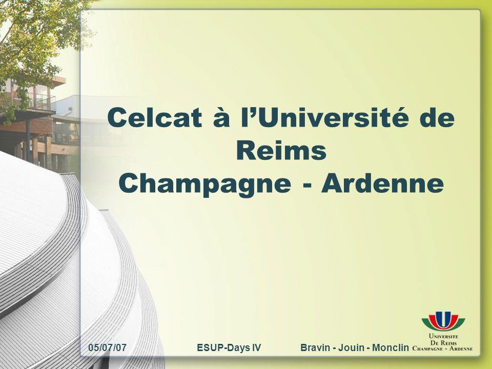 05/07/07ESUP-Days IV Bravin - Jouin - Monclin Celcat à lUniversité de Reims Champagne - Ardenne