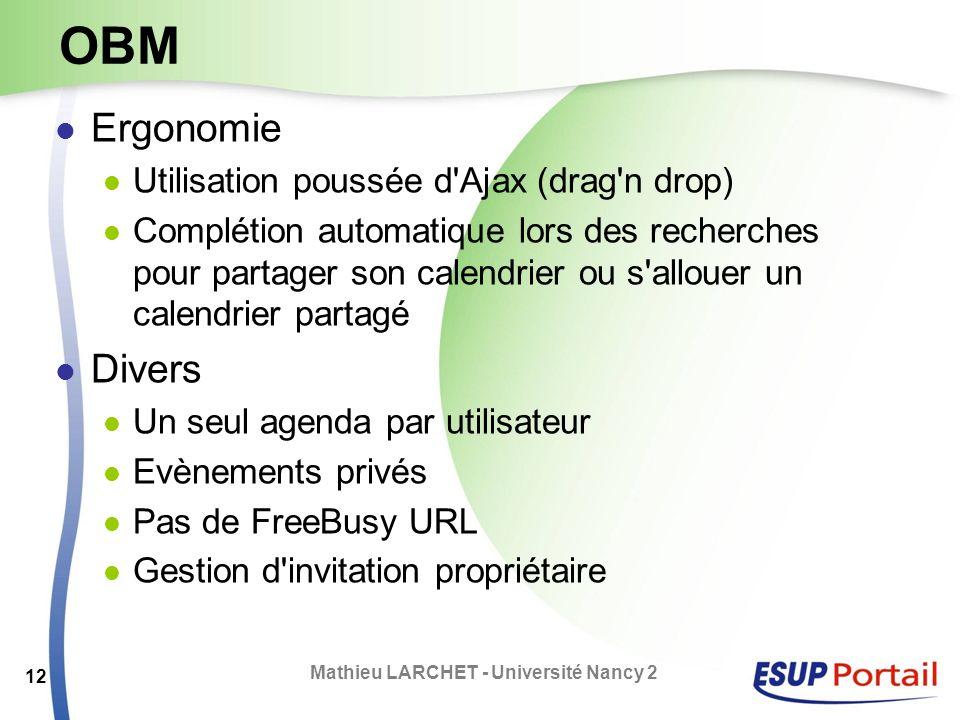 OBM Ergonomie Utilisation poussée d'Ajax (drag'n drop) Complétion automatique lors des recherches pour partager son calendrier ou s'allouer un calendr