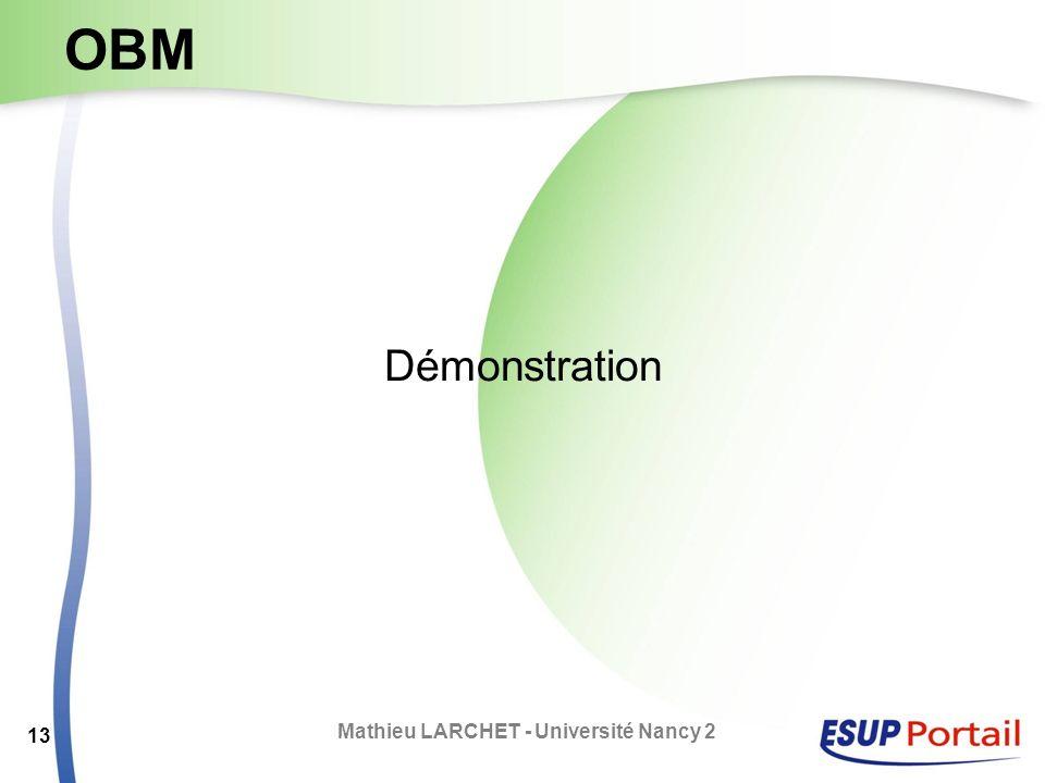 OBM Démonstration Mathieu LARCHET - Université Nancy 2 13