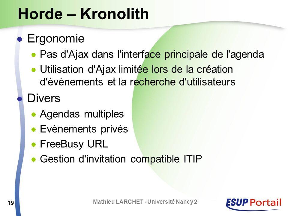 Horde – Kronolith Ergonomie Pas d'Ajax dans l'interface principale de l'agenda Utilisation d'Ajax limitée lors de la création d'évènements et la reche
