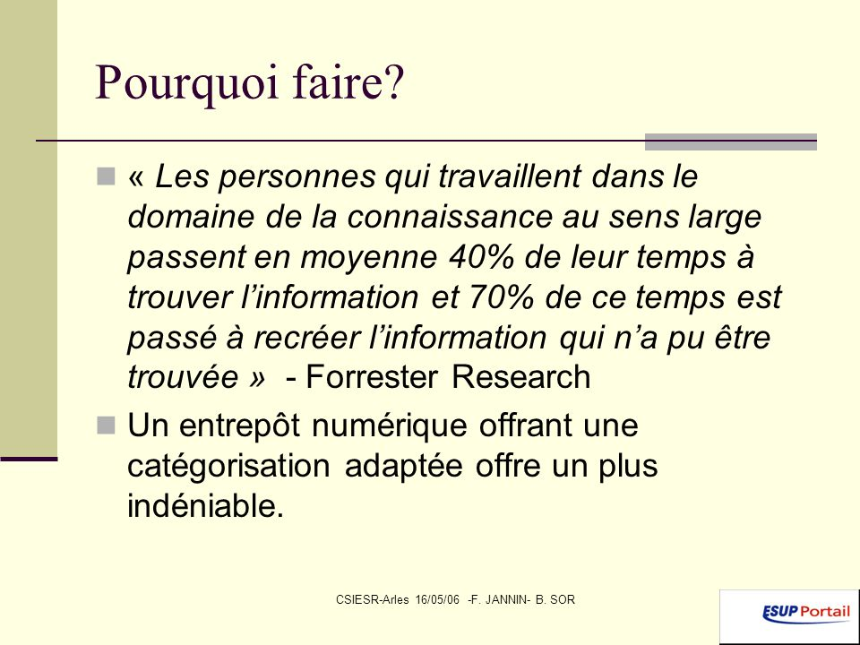 CSIESR-Arles 16/05/06 -F.JANNIN- B. SOR Pourquoi faire.