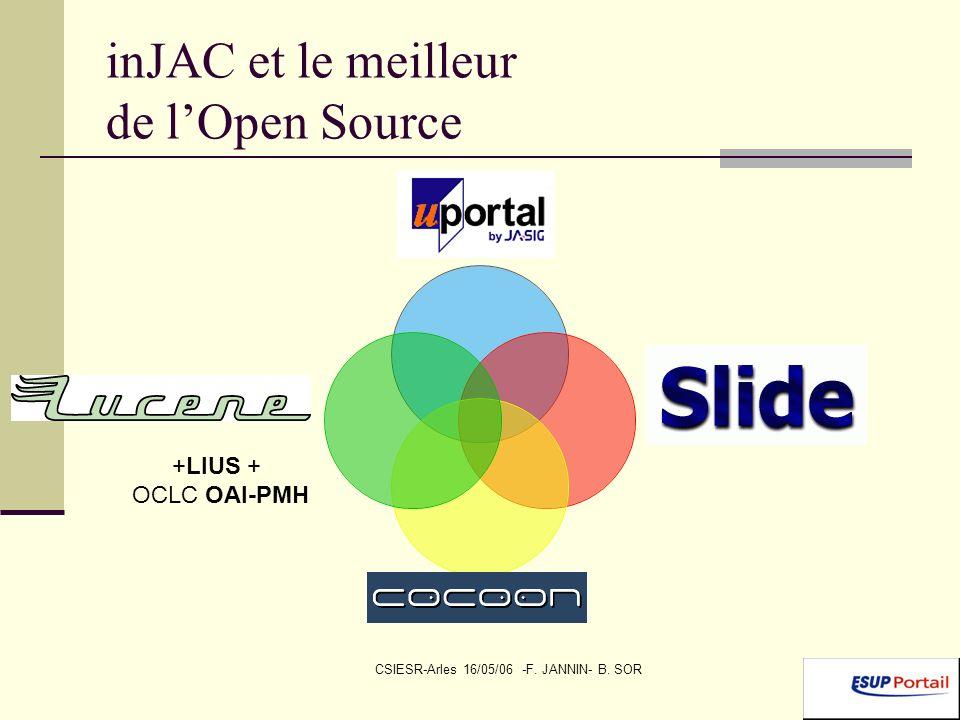 CSIESR-Arles 16/05/06 -F. JANNIN- B. SOR inJAC et le meilleur de lOpen Source +LIUS + OCLC OAI- PMH