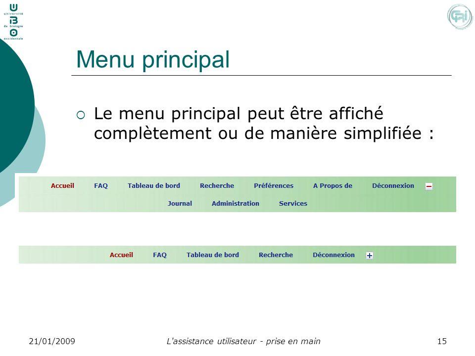 L'assistance utilisateur - prise en main1521/01/2009 Menu principal Le menu principal peut être affiché complètement ou de manière simplifiée :