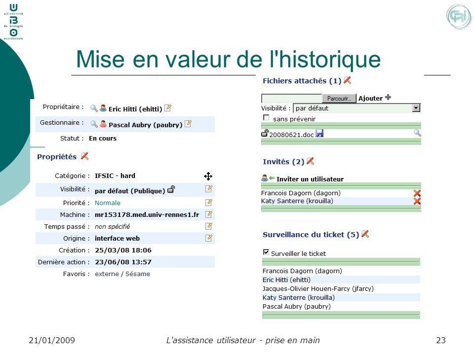 L'assistance utilisateur - prise en main2321/01/2009 Mise en valeur de l'historique