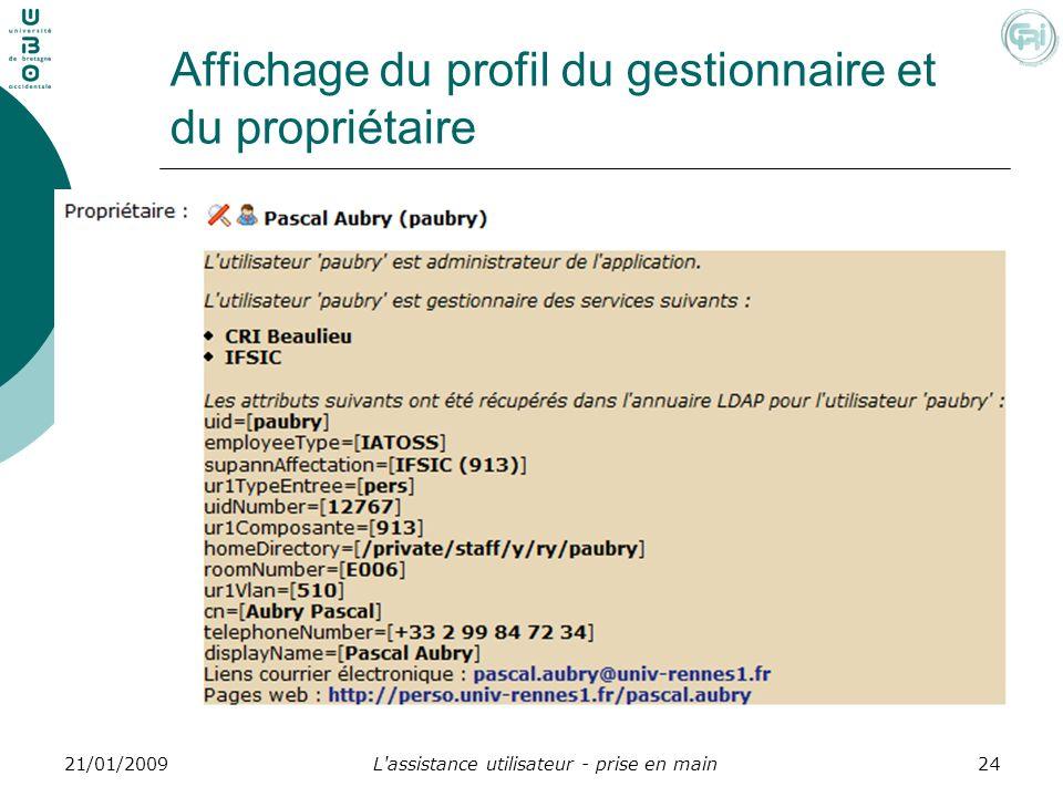 L'assistance utilisateur - prise en main2421/01/2009 Affichage du profil du gestionnaire et du propriétaire