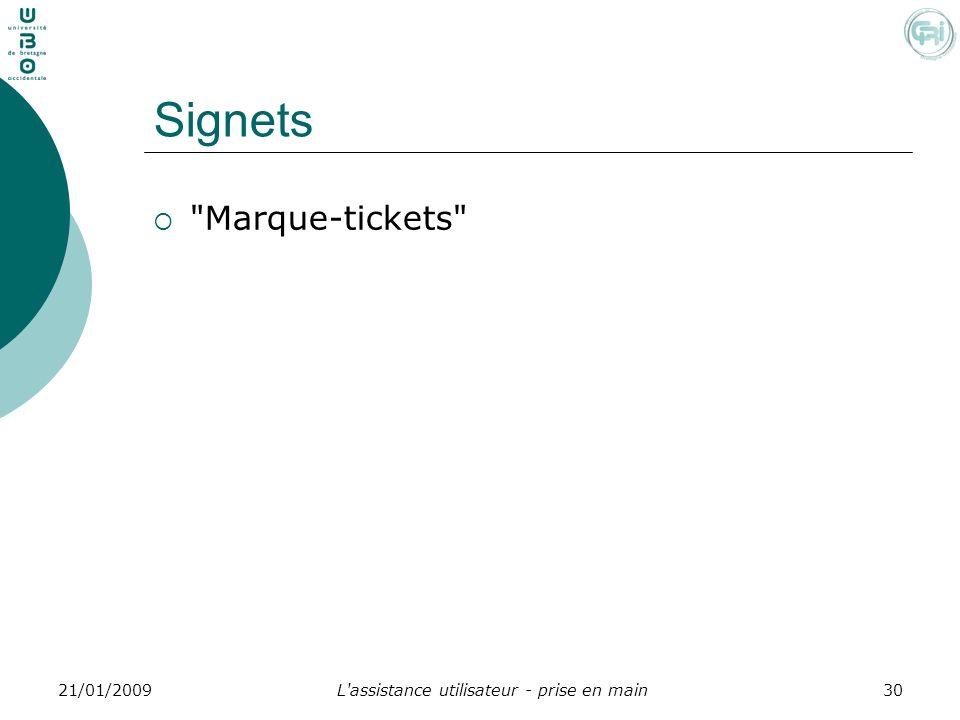 L'assistance utilisateur - prise en main3021/01/2009 Signets