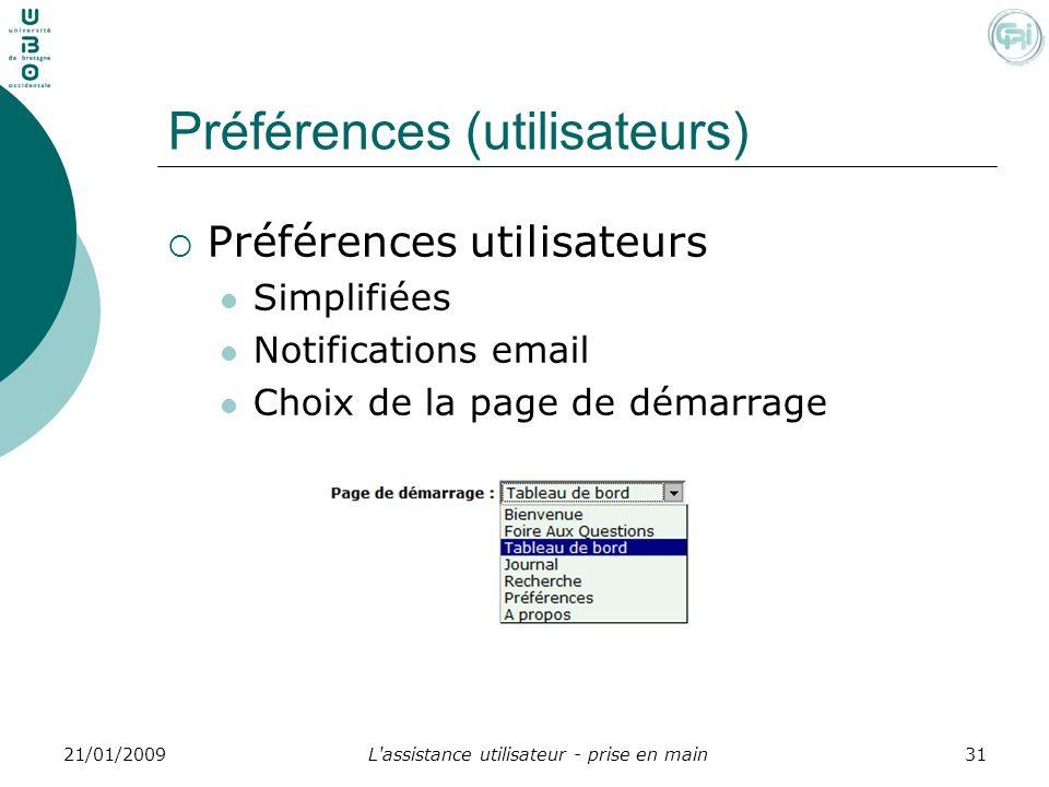 L'assistance utilisateur - prise en main3121/01/2009 Préférences (utilisateurs) Préférences utilisateurs Simplifiées Notifications email Choix de la p