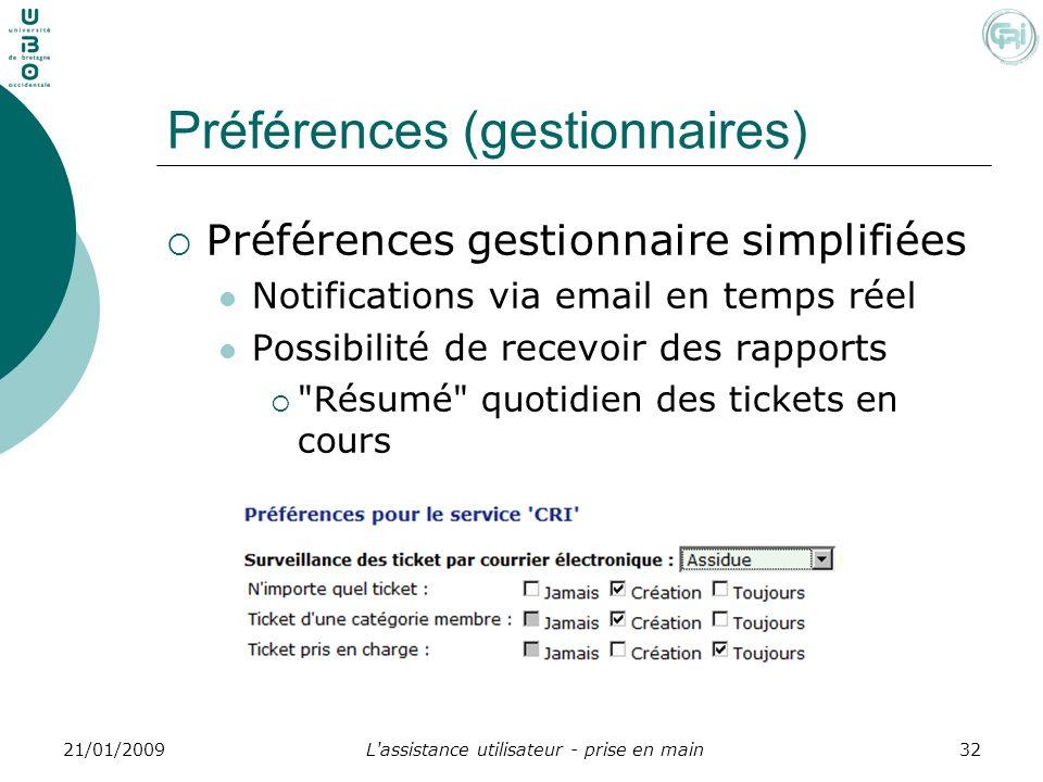 L'assistance utilisateur - prise en main3221/01/2009 Préférences (gestionnaires) Préférences gestionnaire simplifiées Notifications via email en temps