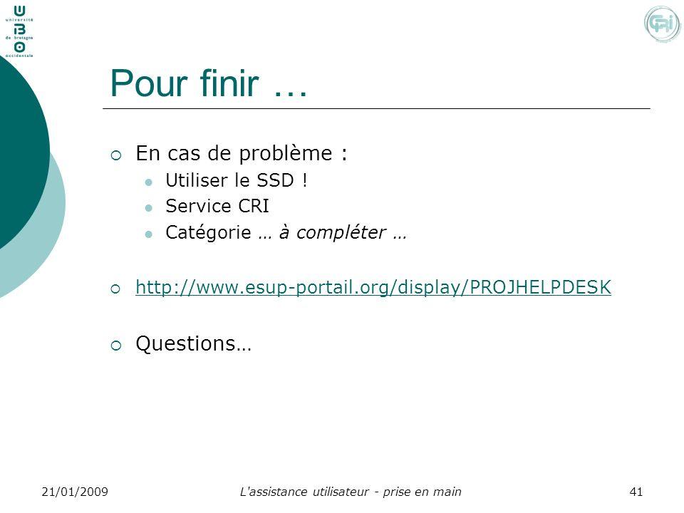 L'assistance utilisateur - prise en main4121/01/2009 Pour finir … En cas de problème : Utiliser le SSD ! Service CRI Catégorie … à compléter … http://
