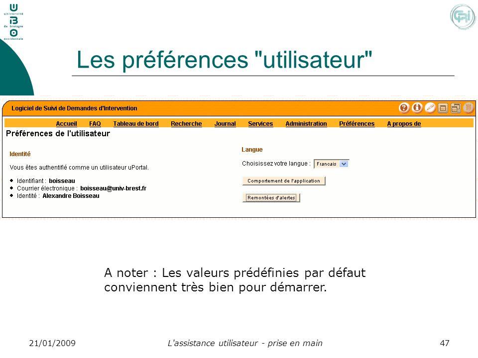 L'assistance utilisateur - prise en main4721/01/2009 Les préférences