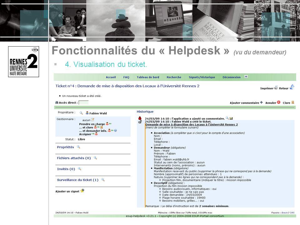 Fonctionnalités du « Helpdesk » (vu du demandeur) 4. Visualisation du ticket.