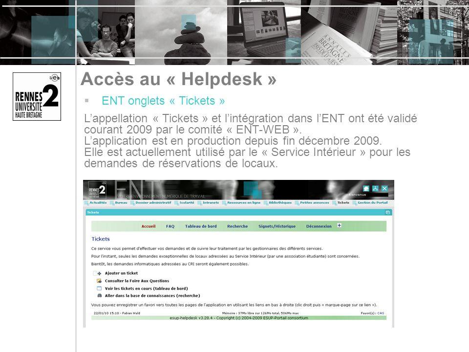 Accès au « Helpdesk » ENT onglets « Tickets » Lappellation « Tickets » et lintégration dans lENT ont été validé courant 2009 par le comité « ENT-WEB ».