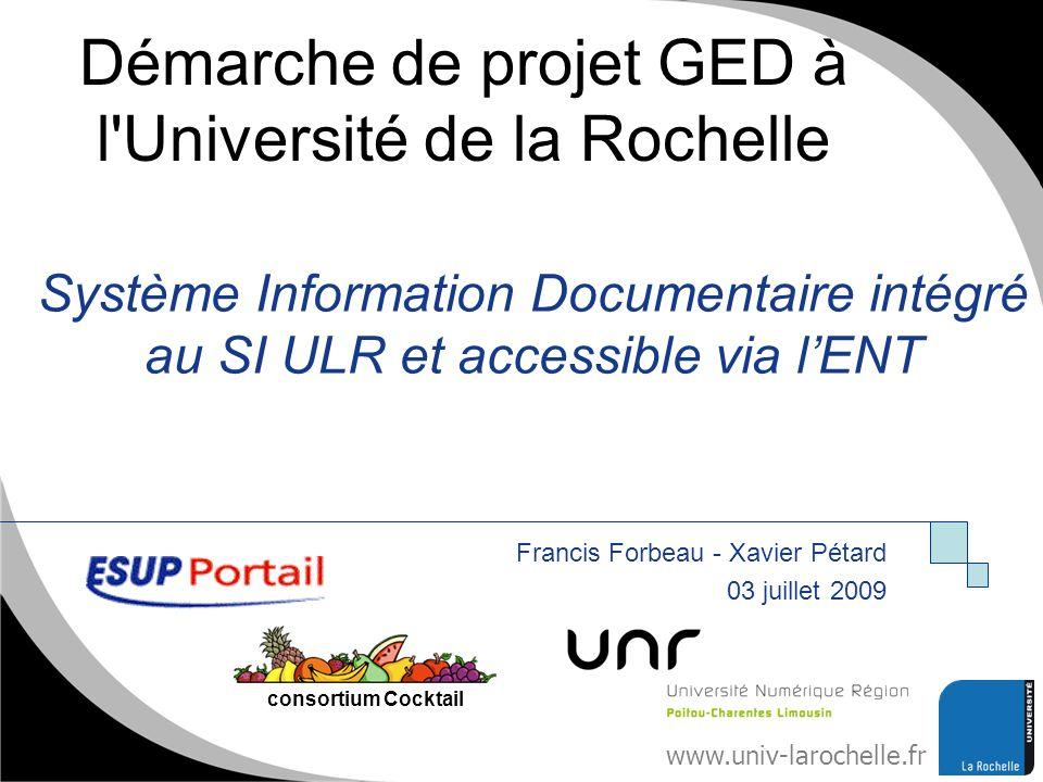 www.univ-larochelle.fr Système Information Documentaire intégré au SI ULR et accessible via lENT Francis Forbeau - Xavier Pétard 03 juillet 2009 Esupd