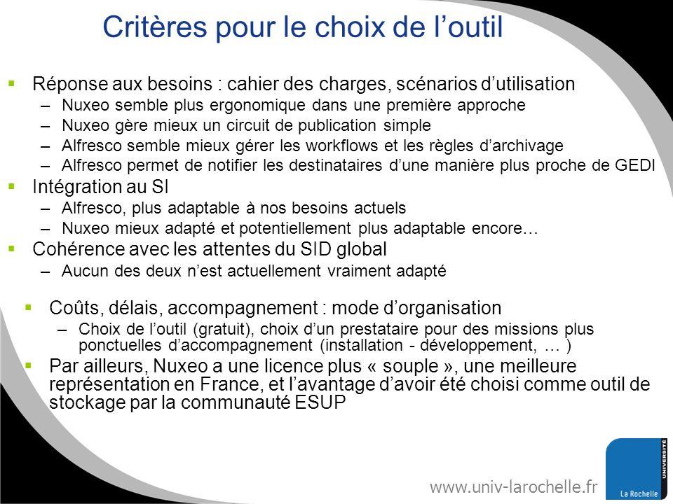 www.univ-larochelle.fr Critères pour le choix de loutil Coûts, délais, accompagnement : mode dorganisation –Choix de loutil (gratuit), choix dun prest