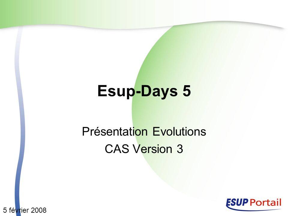 Esup-Days 5 Présentation Evolutions CAS Version 3 5 février 2008