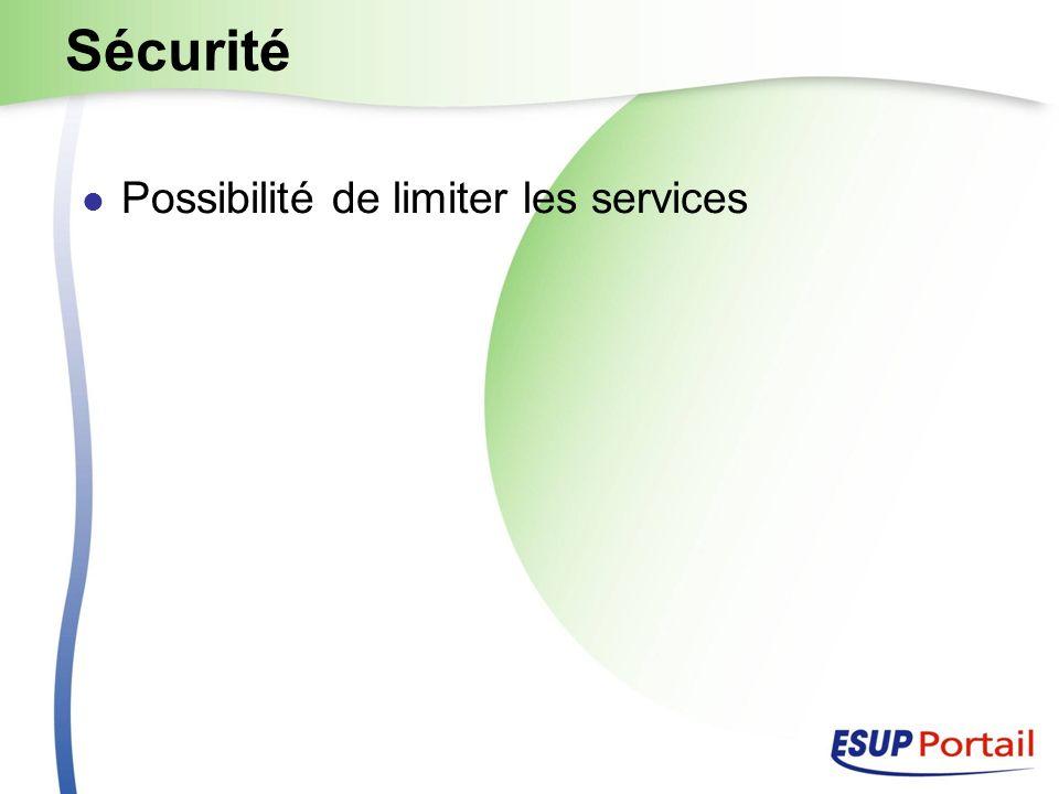 Sécurité Possibilité de limiter les services