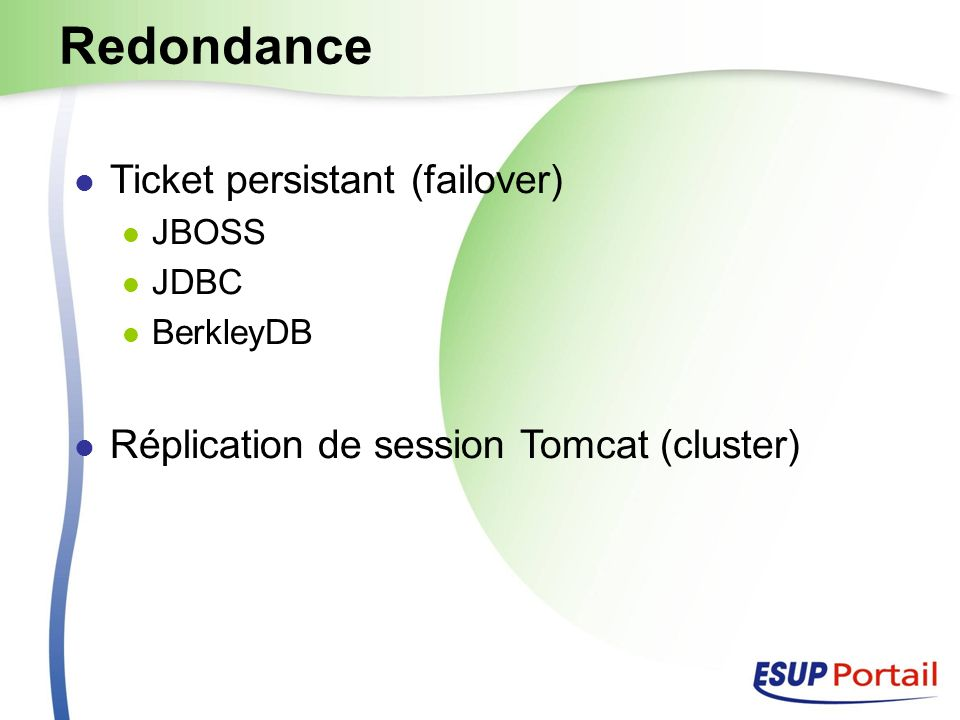 Redondance Ticket persistant (failover) JBOSS JDBC BerkleyDB Réplication de session Tomcat (cluster)