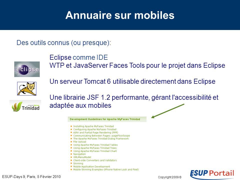 Copyright 2009 © Annuaire sur mobiles Extension d'un service: ESUP-Days 9, Paris, 5 Février 2010 Utiliser le web service pour faire ceci aussi !