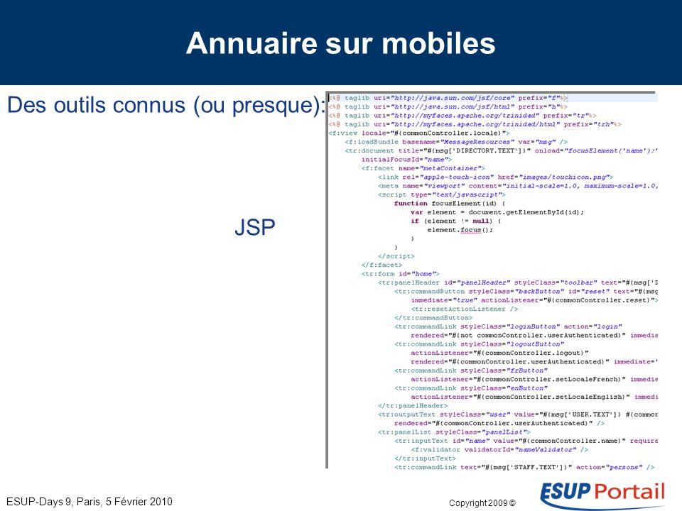 Copyright 2009 © Annuaire sur mobiles Des outils connus (ou presque): ESUP-Days 9, Paris, 5 Février 2010